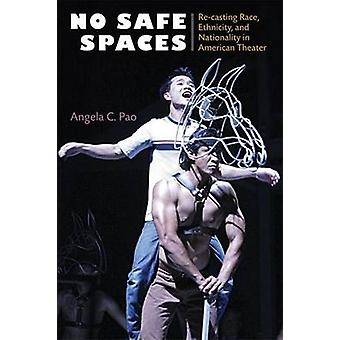 No Safe Spaces - Re-casting Race - Ethnicity and Nationality in Americ