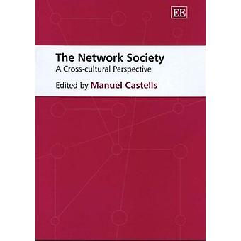 The Network Society - A Cross-cultural Perspective (New edition) by Ma