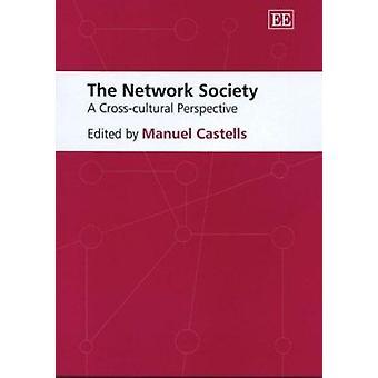 De netwerkmaatschappij - een Cross-cultural perspectief (nieuwe editie) door Ma