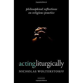 Toimii Liturgically: Filosofisia ajatuksia uskonnon harjoittaminen