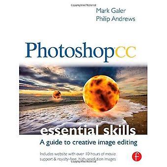 Photoshop CC: Compétences essentielles: un guide pour la retouche d'image créative