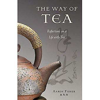 The Way of Tea - Reflections on a Life with Tea