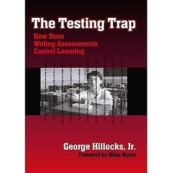 Testning fällan: Hur staten skriva bedömningar styra lärande