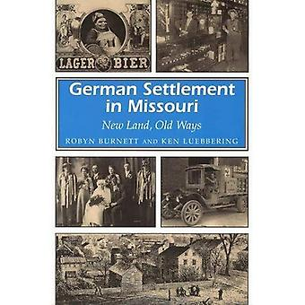 German Settlement in Missouri: New Land, Old Ways (Missouri Heritage Readers Series)