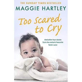 Too Scared To Cry: And other true stories from the nation's favourite foster carer (Paperback)