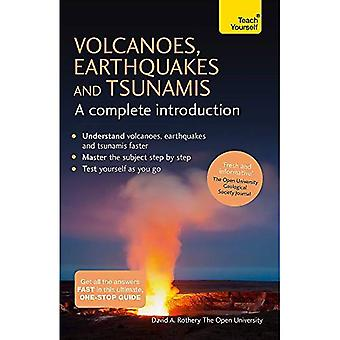 Volcanoes, Earthquakes and Tsunamis: A Complete Introduction: Teach Yourself: Book