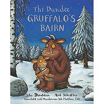 Thi Dundee Gruffalo's Bairn: The Gruffalo's Child in Dundee Scots (Gruffalos Child Scots Edtn)