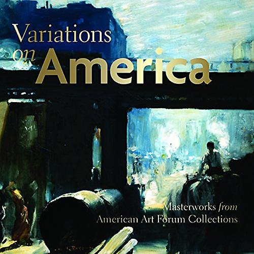 Variations on America  Masterworks from American Art Forum Collections