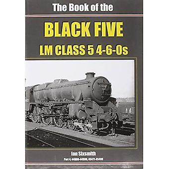 The Book of the Black Fives LM Class 5 4-6-0s: Part 4: 44800-44996, 45471-45499 (Book of Series)