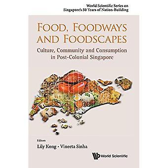Alimentaire, habitudes alimentaires et Foodscapes: Culture, communauté et consommation à Singapour postcoloniale (monde scientifique...