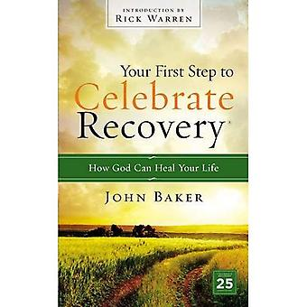 Your First Step to Celebrate Recovery: How God� Can Heal Your Life (Celebrate Recovery)