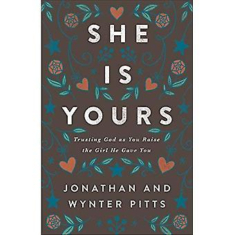 She Is Yours: Trusting God� As You Raise the Girl He� Gave You