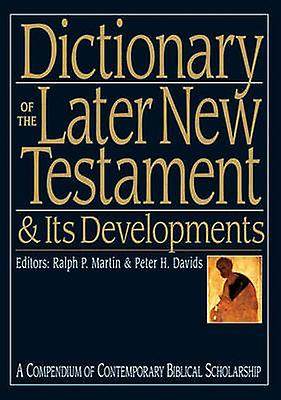 Dictionary of the Later nouveau TestaHommest and Its DevelopHommests by Ralph P