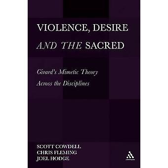 Vold ønske og hellige bind 1 Girards mimetiske teori på tværs af discipliner af Cowdell & Scott