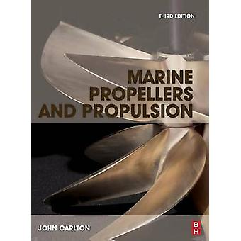Marine Propellers and Propulsion by Carlton & John