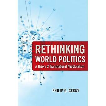 Repensando o mundo política A teoria de Neopluralism transnacional por Cerny & Philip G.