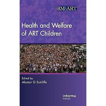 Health and Welfare of ART Children Second Edition by Sutcliffe & Alastair