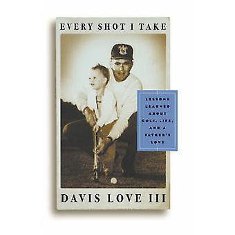 Every Shot I Take by Love & Davis