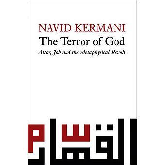 Terrore di Dio Attar lavoro e la rivolta metafisica di Kermani Navid &