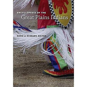 Encyclopedia of the Great Plains Indians by Wishart & David J