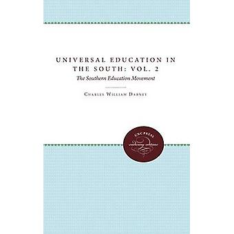 Universal Education in the South Vol. 2 the Southern Education Movement by Dabney & Charles Williams
