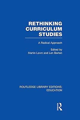 Rethinking Curriculum Studies by Lawn & Martin