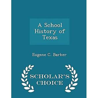 Een geschiedenis van de School van Texas geleerden keuze Edition door Barker & Eugene C.