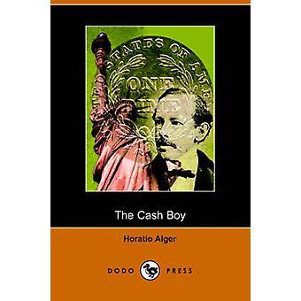 The Cash Boy Dodo Press by Alger & Horatio & Jr.