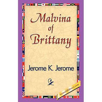 MALVINA de Bretaña por Jerome K. Jerome y Jerome K.
