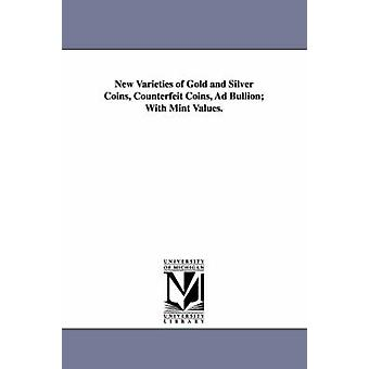 Nye varianter av gull og sølv mynter falske mynter annonse Bullion med Mint verdier. av Eckfeldt & Jacob Reese