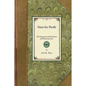 Nuts for Profit by John R. Parry