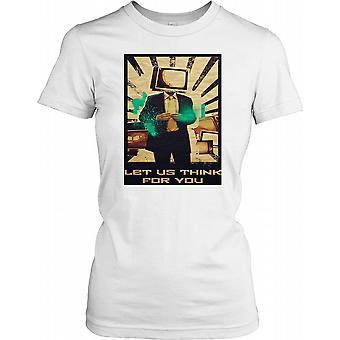 Let Us Think For You - Thought Control Police State Ladies T Shirt