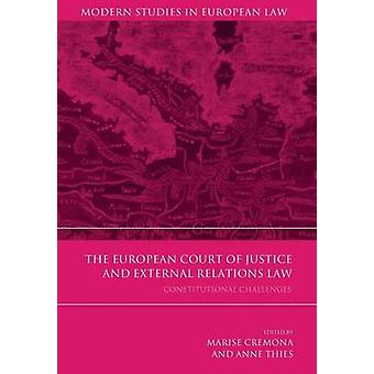 The European Court of Justice and External Relations Law by Cremona & Marise