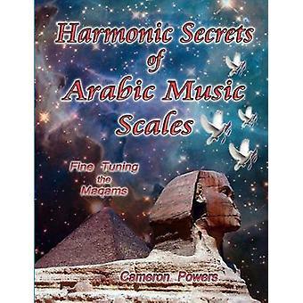 Harmonische geheimen van Arabische muziek schalen Fine Tuning van de Maqams door bevoegdheden & Cameron