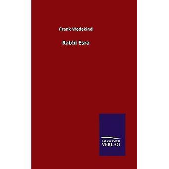 Rabbi Esra door Wedekind & Frank