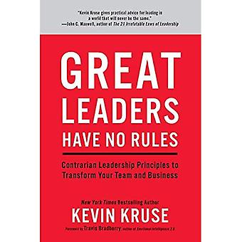 Great Leaders Have No Rules: Contrarian Leadership� Principles to Transform Your Team and Business