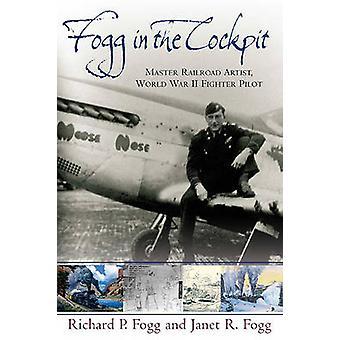 Fogg In The Cockpit - Master Railroad Artist - World War II Fighter Pi