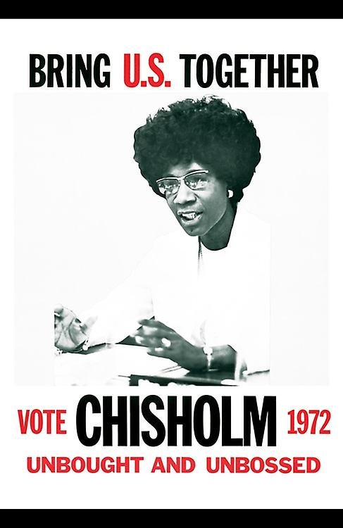 Shirley Chisholm Poster 1972 Unbought And Unbossed Classic Print (11x17)