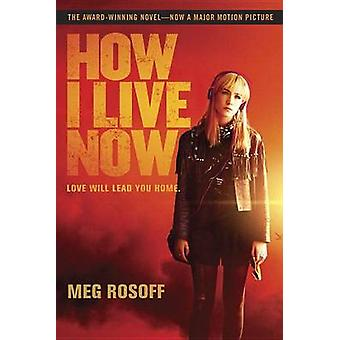 How I Live Now by Meg Rosoff - 9780449819609 Book