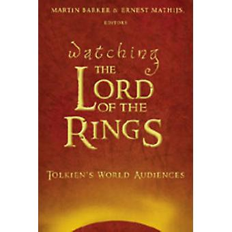 Watching The Lord of the Rings - Tolkien's World Audiences (1st New ed
