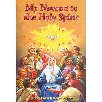 My Novena to the Holy Spirit by Lawrence G Lovasik - 9780899422176 Bo