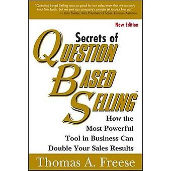 Secrets of Question-based Selling (2nd Revised edition) by Thomas Fre