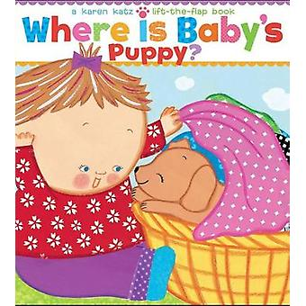 Where Is Baby's Puppy? by Karen Katz - Karen Katz - 9781416986843 Book