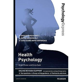 Health Psychology - Undergraduate Revision Guide by Angel Chater - Eri