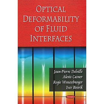 Optical Deformability of Fluid Interfaces by Jean-Pierre Delville - 9