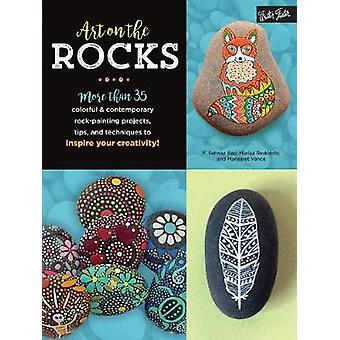 Art on the Rocks - More Than 35 Colorful & Contemporary Rock-Painting