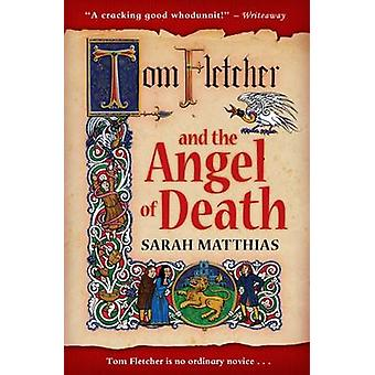 Tom Fletcher and the Angel of Death by Sarah Matthias - 9781846470554