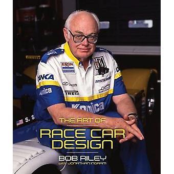 The Art of Race Car Design by Bob Riley - Jonathan Ingram - 978191058