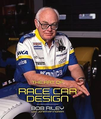 The Art of Race Car Design by Bob Riley - Jonathan Ingram - 978191058
