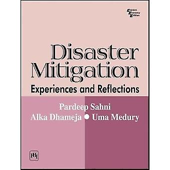 Disaster Mitigation - Experiences and Reflections by Disaster Mitigati